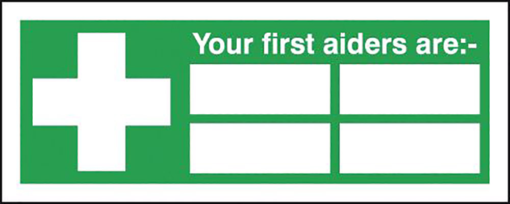 Your First Aiders Are  with spaces   210x148mm 1.2mm Rigid Plastic Safety Sign