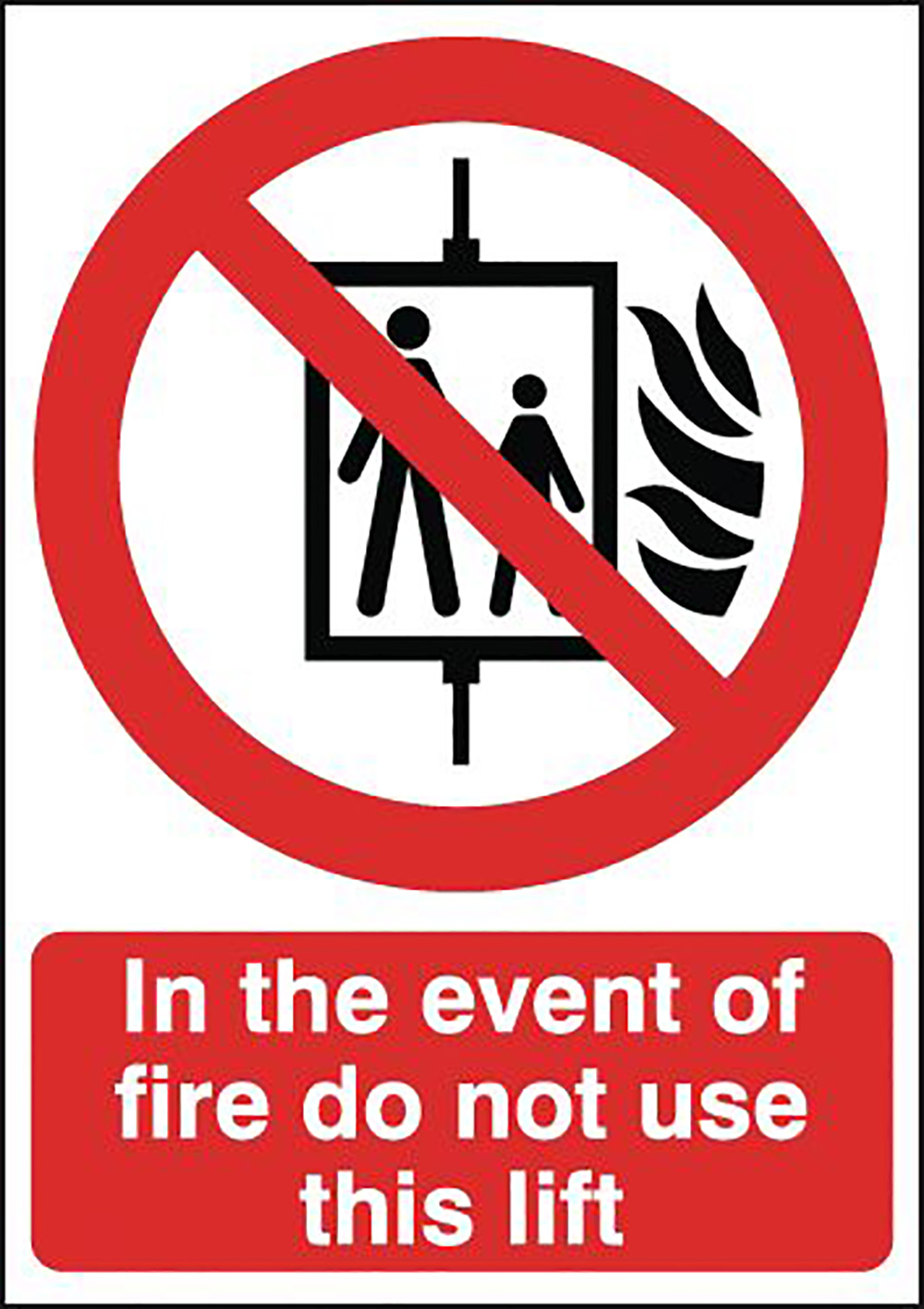 In The Event Of Fire Do Not Use This Lift  210x148mm Self Adhesive Vinyl Safety Sign