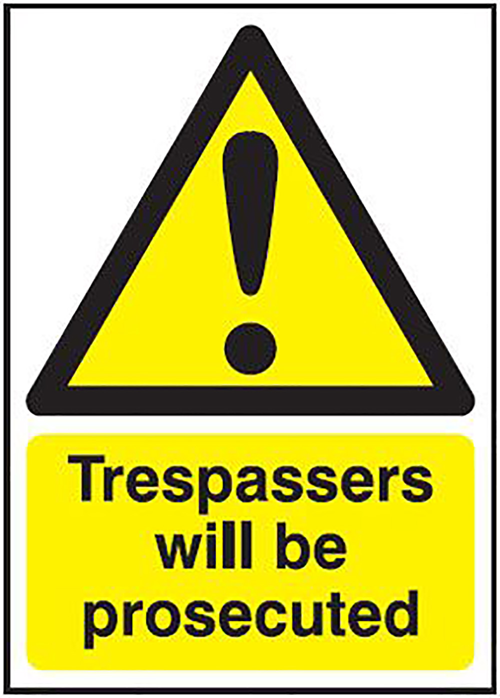 Trespassers Will Be Prosecuted 297x210mm 1.2mm Rigid Plastic Safety Sign
