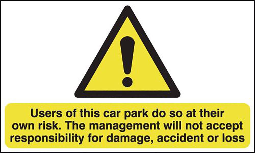 Users of This Car Park Do So At Their Own Risk 594x420mm 1.2mm Rigid Plastic Safety Sign