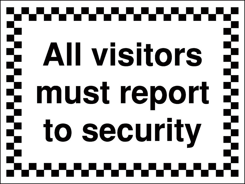 300x400mm All visitors must report to security - Rigid