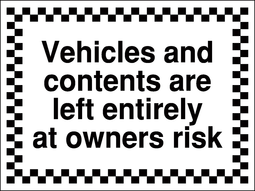 450x600mm Vehicles and contents are left entirely at owners risk - Rigid