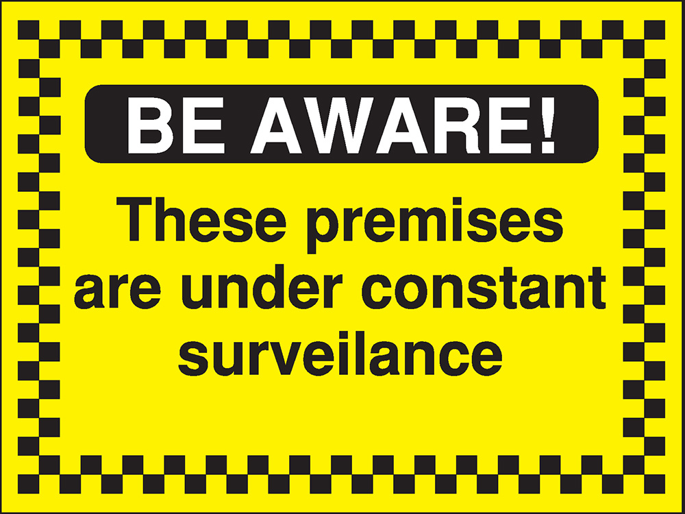 300x400mm Be Aware These premises are under constant surveilance - Rigid