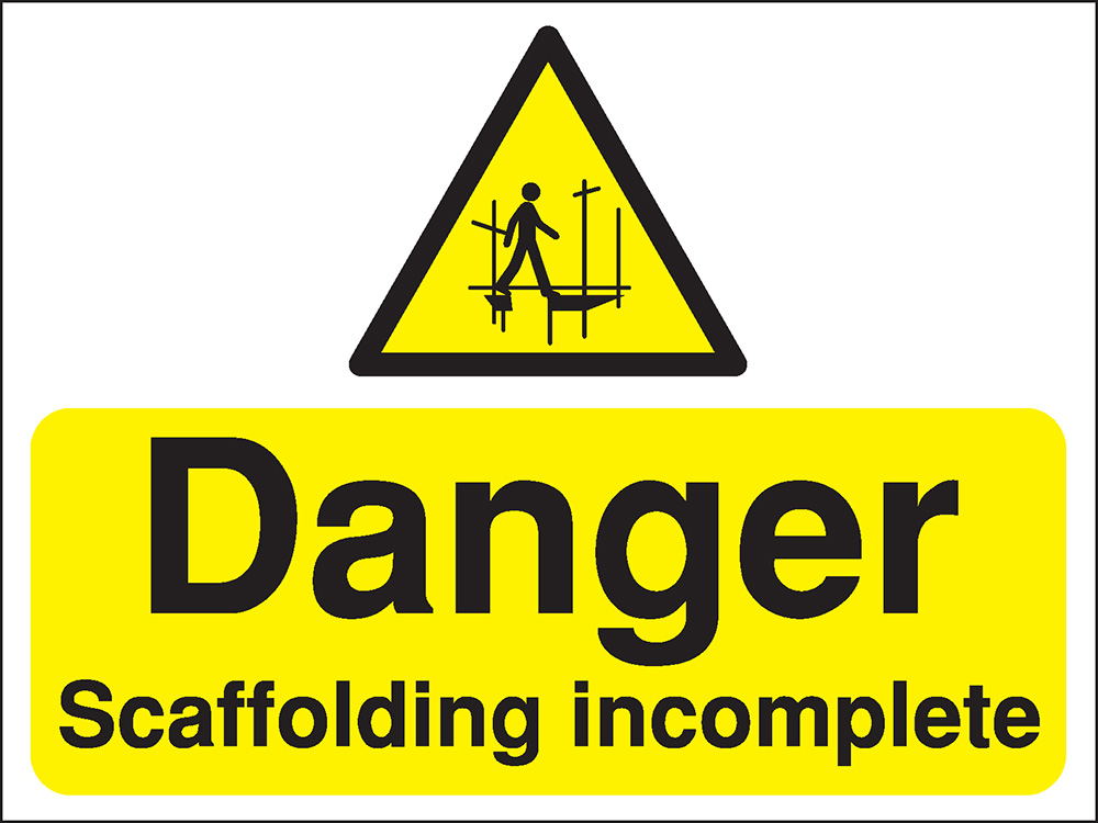 300x400mm Danger Scaffolding incomplete Construction Sign - Rigid