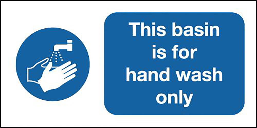 This Basin Is For Hand Wash Only  100x200mm 1.2mm Rigid Plastic Safety Sign