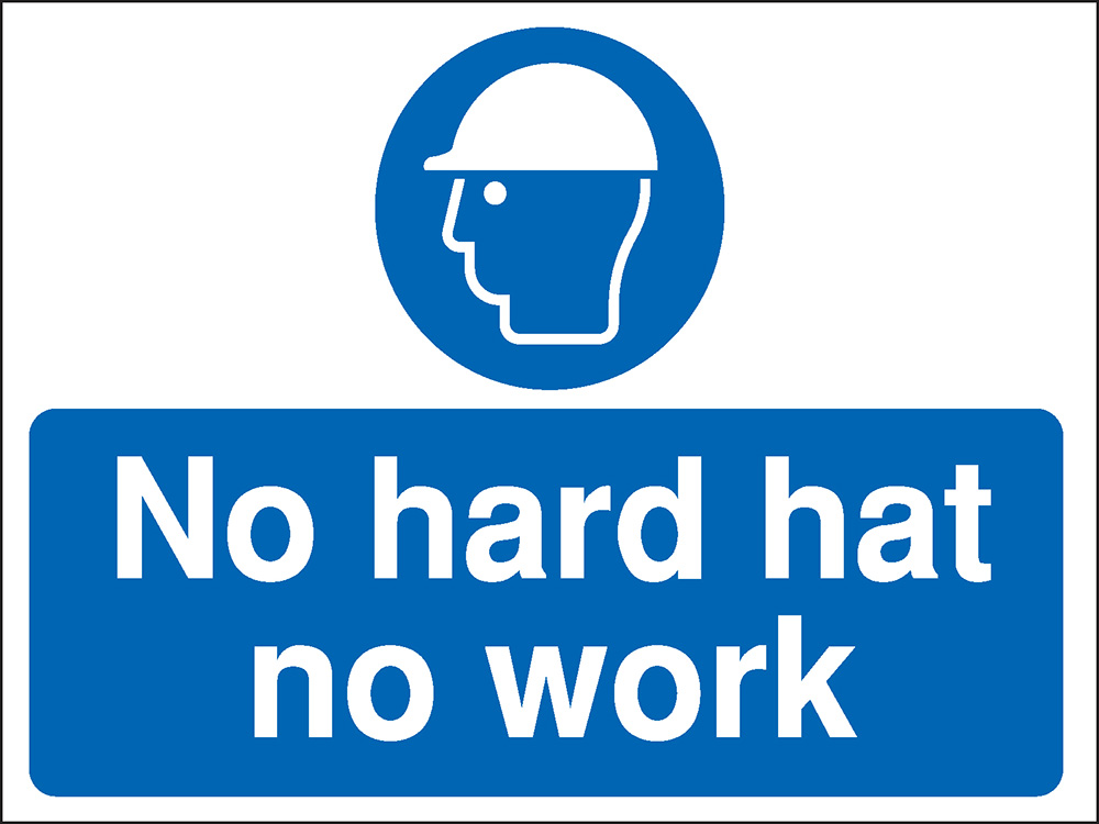 450x600mm No hard hat no work Construction Sign - Rigid