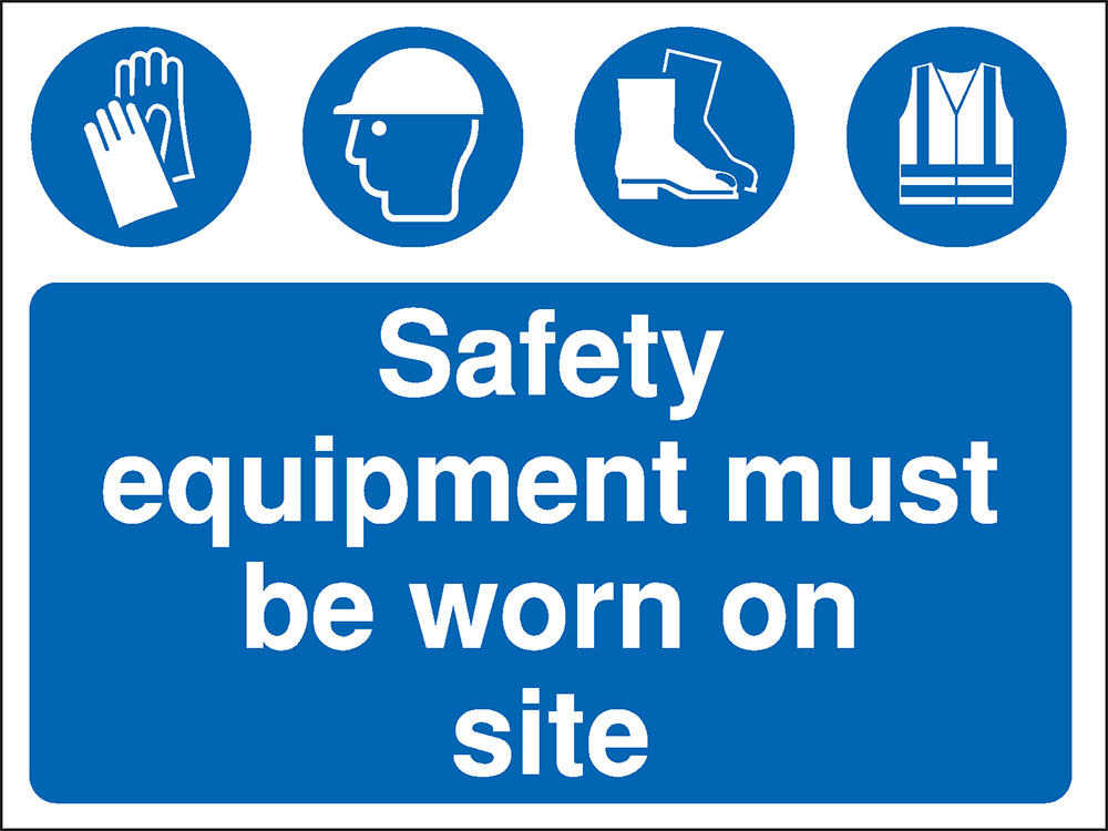 450x600mm Safety equipment must be worn on site Construction Sign - Rigid