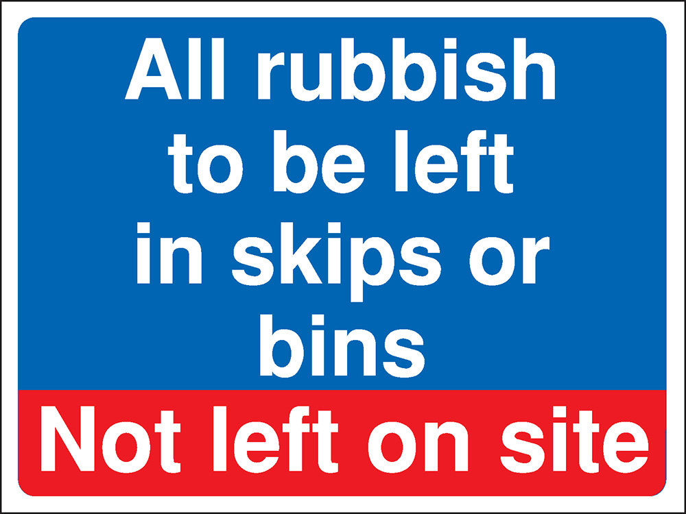 450x600mm All rubbish to be left Construction Sign - Rigid