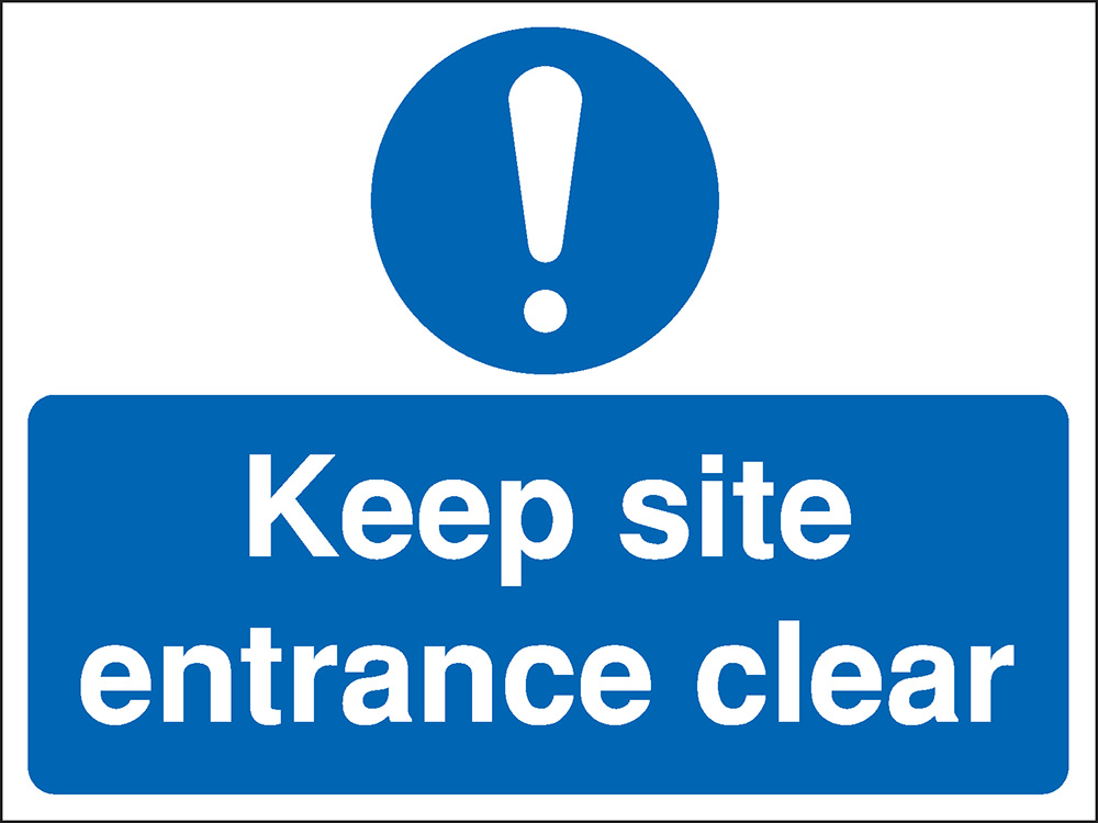450x600mm Keep site entrance clear Construction Sign - Rigid