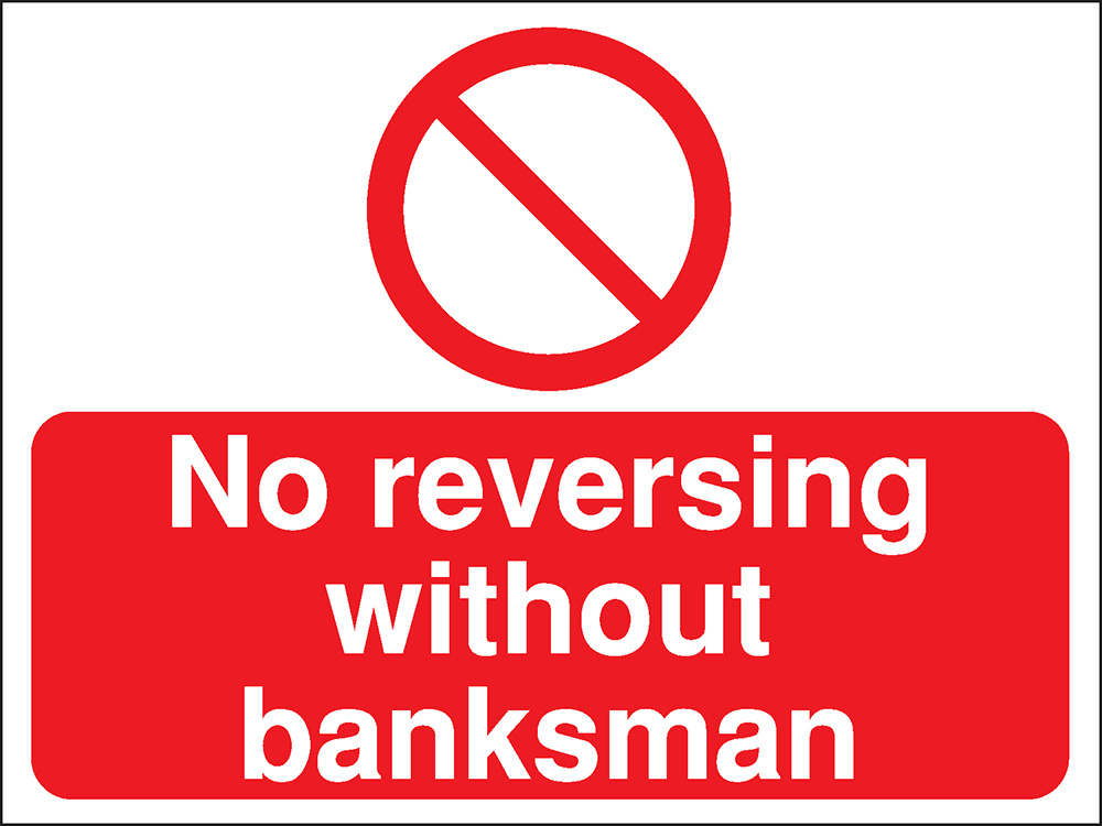 300x400mm No reversing without banksman Construction Sign - Rigid