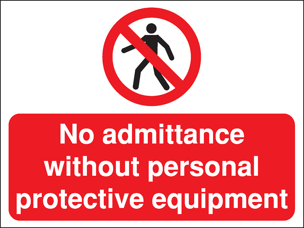 450x600mm No admittance without personal protective equipment Construction Sign - Rigid