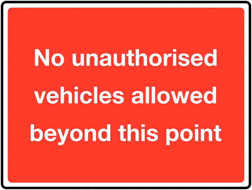 No unauthorised vehicles allowed beyond this point Class 1 Reflective Traffic Sign  Post  450x600mm Reflective Safety Sign