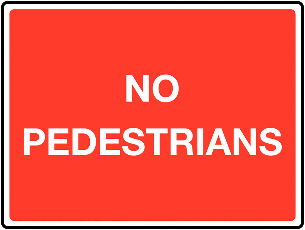 No pedestrians Class 1 Reflective Traffic Sign  Post  450x600mm Reflective Safety Sign