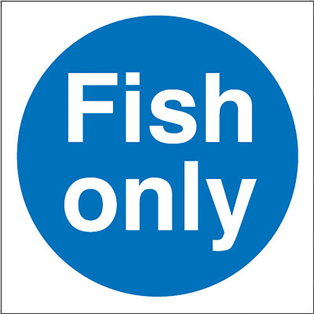 Fish Only  100x100mm Self Adhesive Vinyl Safety Sign