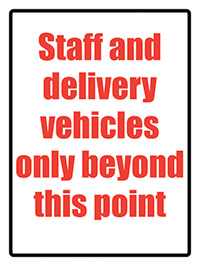 Staff   delivery vehicles only beyond this point 400x300mm 1.2mm Rigid Plastic Safety Sign