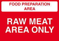 Food Prep Area - Raw Meat Area Only  148x210mm 1.2mm Rigid Plastic Safety Sign