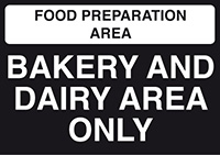 Food Prep Area - Bakery and Dairy Area Only 148x210mm Self Adhesive Vinyl Safety Sign