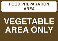 Food Prep Area - Vegetable Area Only  148x210mm Self Adhesive Vinyl Safety Sign
