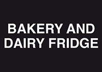 Bakery and Dairy Fridge 148x210mm 1.2mm Rigid Plastic Safety Sign