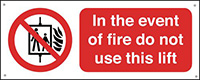 In The Event Of Fire Do Not Use This Lift  100x250mm 0.9mm Aluminium Safety Sign
