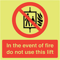 In The Event Of Fire Do Not Use This Lift  300x300mm 1.2mm Nite Glo Rigid Safety Sign