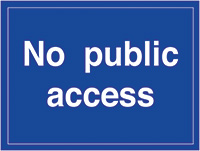 No public access  300x400mm 1.2mm Rigid Plastic Safety Sign