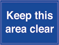 Keep this area clear  300x400mm Self Adhesive Vinyl Safety Sign