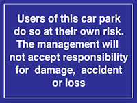 Users of this car park do so at their own risk  450x600mm 1.2mm Rigid Plastic Safety Sign