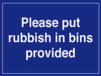 Please put rubbish in bins provided  300x400mm 1.2mm Rigid Plastic Safety Sign
