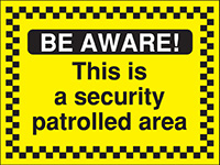 300x400mm Be Aware This is a security patrolled area - Rigid