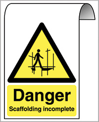 500X300mm Danger Scaffolding Incomplete Roll Top Sign