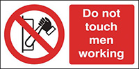 Do Not Touch Men Working  150x300mm 1.2mm Rigid Plastic Safety Sign