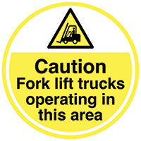 Caution Fork lift trucks operating in this area  450mm Self Adhesive Vinyl Safety Sign