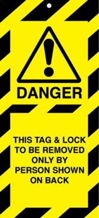 50x110mm This tag and lock to be removed only by person shown Lockout tags