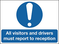 All Visitors and Drivers Must Report To Reception 210x148mm 1.2mm Rigid Plastic Safety Sign