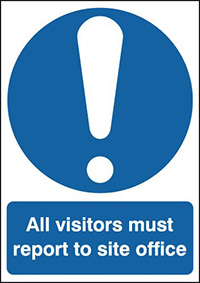 All Visitors Must Report To The Site Office 210x148mm 1.2mm Rigid Plastic Safety Sign