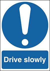 Drive slowly  400x300mm 3mm Aluminium Safety Sign