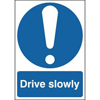 Drive Slowly  400x300mm 2mm Polycarbonate Safety Sign
