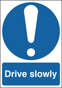 Drive Slowly 210x148mm 1.2mm Rigid Plastic Safety Sign