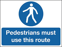 450x600mm Pedestrian must use this route stanchion sign