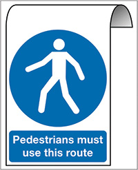 500X300mm Pedestrians must use this route Roll Top Sign