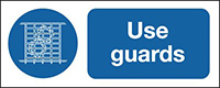 Use Guards  100x250mm 1.2mm Rigid Plastic Safety Sign