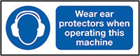 Wear Ear Protectors When Operating This Machine  100x250mm 1.2mm Rigid Plastic Safety Sign