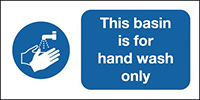 Thumbnail This Basin Is For Hand Wash Only  100x200mm 1.2mm Rigid Plastic Safety Sign