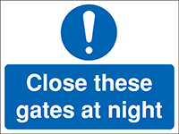 300x400mm Close these gates at night Construction Sign - Rigid