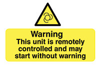Warning this Unit Is Remotely Controlled  87x135mm Self Adhesive Vinyl Safety Sign Pack of 6