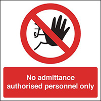 No Admittance Authorised Personnel Only  150x150mm 1.2mm Rigid Plastic Safety Sign