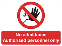 450x600mm No Admittance Authorised personnel only stanchion sign