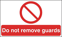 Do not remove guards  150x300mm 1.2mm Rigid Plastic Safety Sign