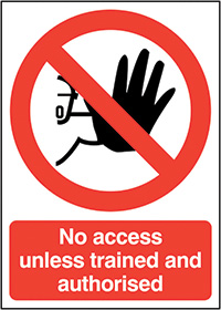 No Access Unless Trained and Authorised  210x148mm 1.2mm Rigid Plastic Safety Sign